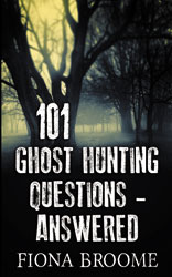 101 Ghost Hunting Questions – Answered
