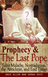 Prophecy & The Last Pope – Saint Malachy, Nostradamus, the Antichrist, and End Times