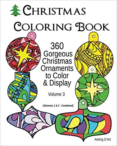 Christmas Coloring Book: 360 Gorgeous Christmas Ornaments to Color & Display
