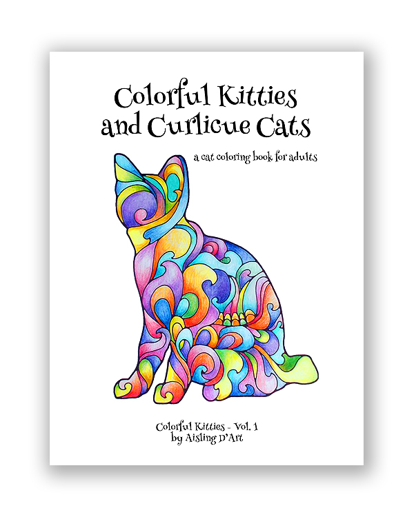 Colorful Kitties and Curlicue Cats: A cat coloring book for adults (Volume 1)