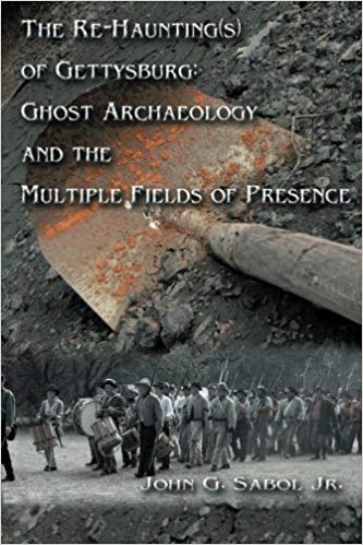 The Re-Haunting(s) of Gettysburg: Ghost Archaeology and the Multiple Fields of Presence