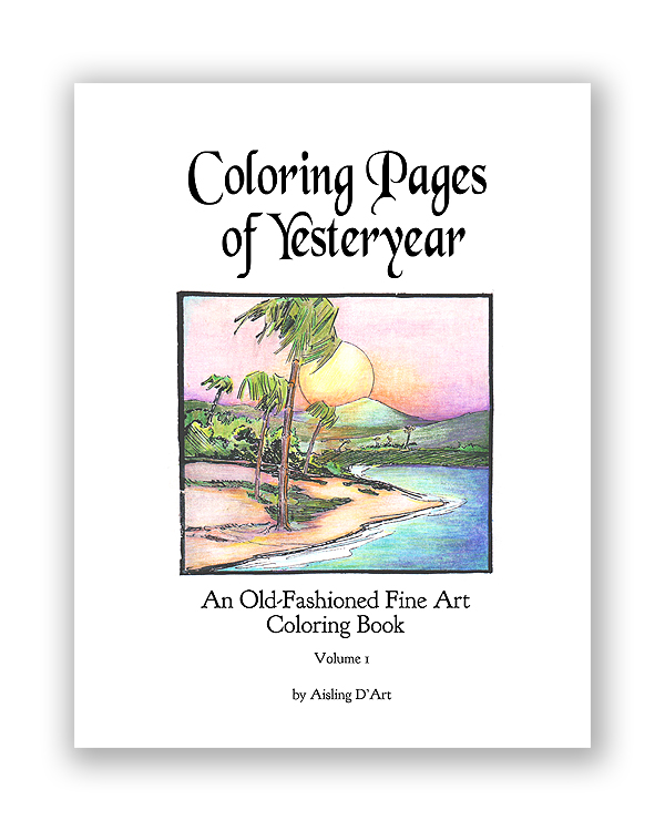 Coloring Pages of Yesteryear: An Old-Fashioned Fine Art Coloring Book – Volume 1