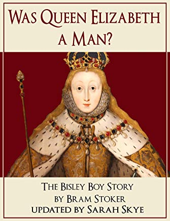Was Queen Elizabeth a Man? – The Bisley Boy Story